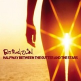 Fatboy Slim ‎– Halfway Between The Gutter And The Stars