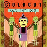coldcut whats that noise