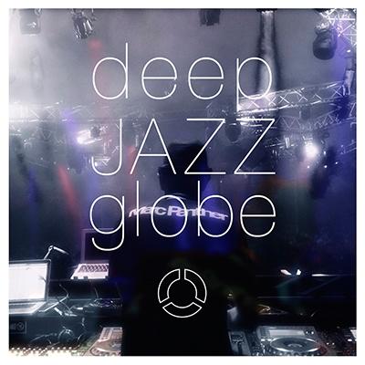 globe「deep JAZZ globe」