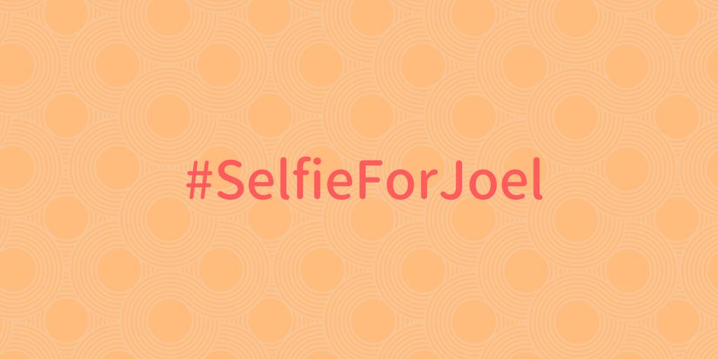 #SelfieForJoel