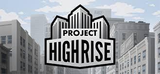 『ザ・タワー』風の高層ビル建築ゲームProject Highriseレビュー 日本語化とPS4版はない??日本語で遊ぶ方法!
