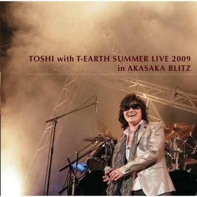 TOSHI with T-EARTH SUMMER LIVE in AKASAKA BLITZ